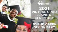 View the Byrne Creek 2021 Virtual Graduation Leaving Ceremony. This video is intended for personal viewing by students, families and friends of the graduating class of 2021 in the Burnaby […]